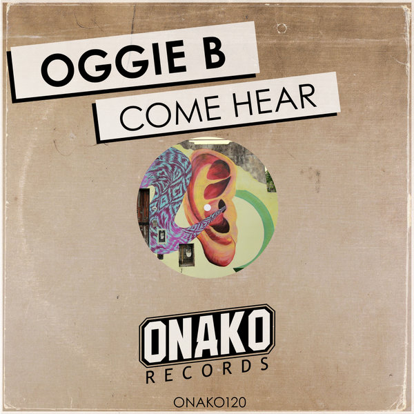 Oggie B - Come Hear