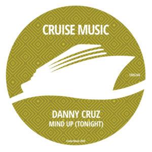 Danny cruz - mind up (tonight)