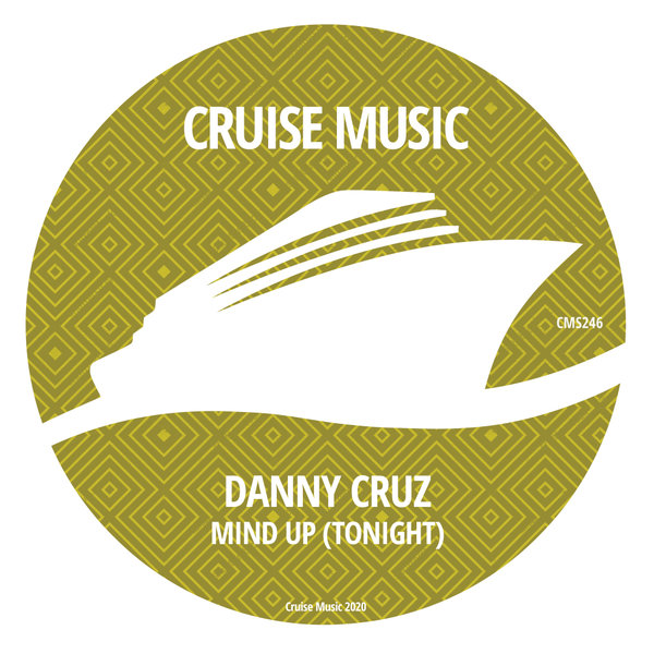 Danny cruz - mind up (tonight)