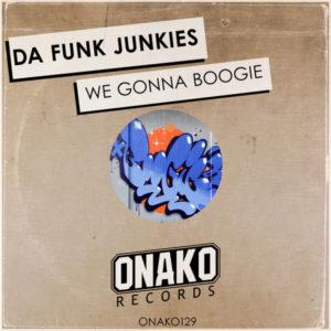 Da Funk Junkies - We Gonna Boogie