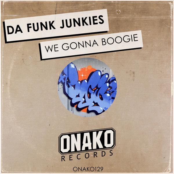 Da Funk Junkies - We Gonna Boogie