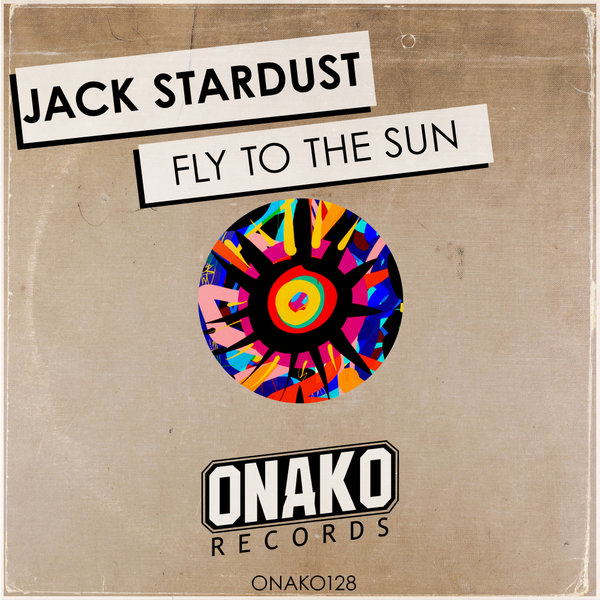 Jack Stardust - Fly To The Sun