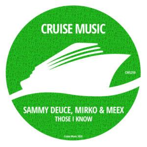 Sammy Deuce, Mirko & Meex - Those I Know