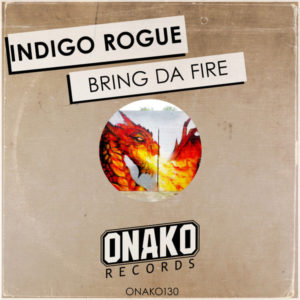 Indigo Rogue - Bring Da Fire
