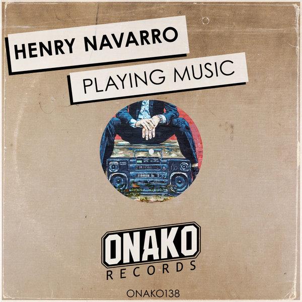 Henry Navarro - Playing Music