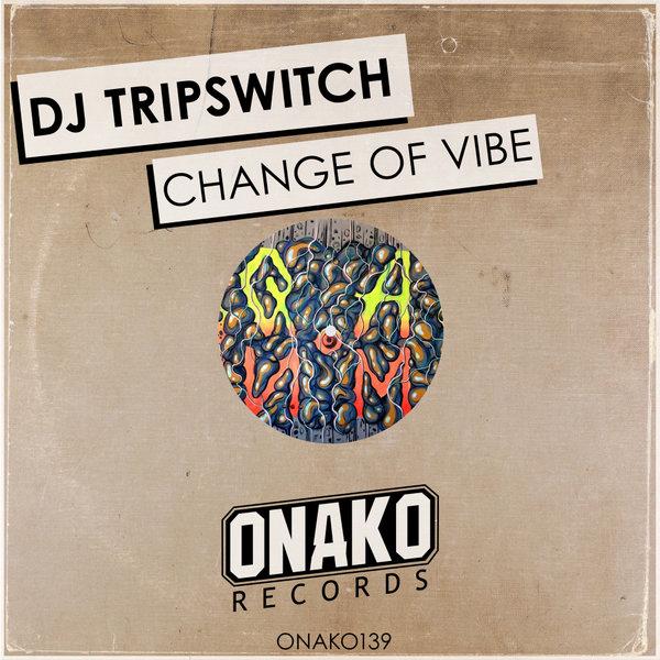 Dj Tripswitch - Change of Vibe