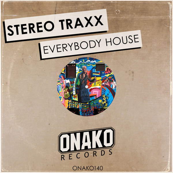 Stereo Traxx - Everybody House