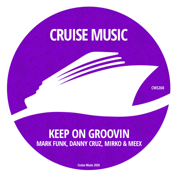 Mark Funk, Danny Cruz, Mirko, Meex - Keep On Groovin