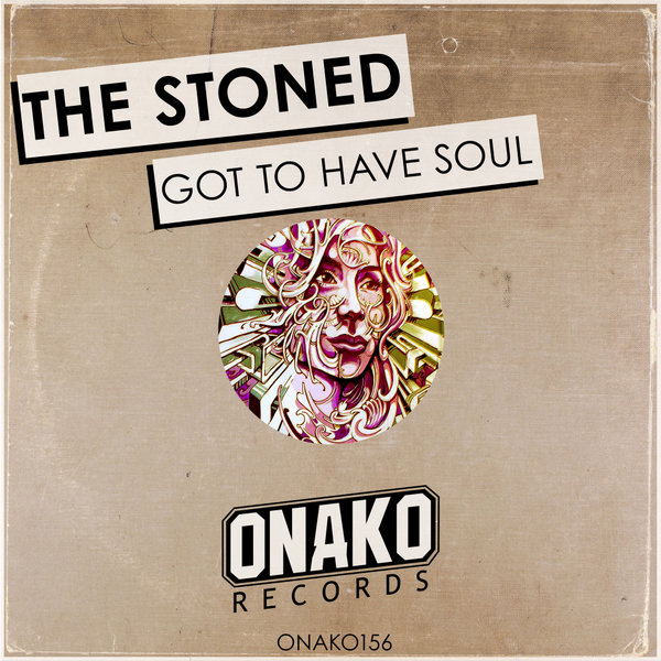 The Stoned - Got To Have Soul