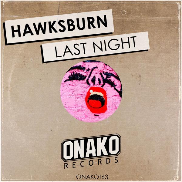 Hawksburn - Last Night