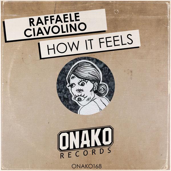 Raffaele Ciavolino - How It Feels