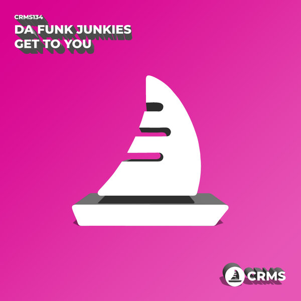 Da Funk Junkies - Get To You
