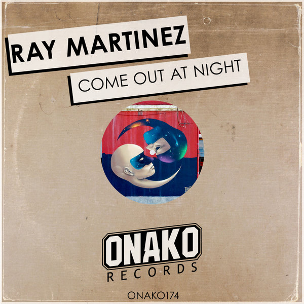 Ray Martinez - Come Out At Night