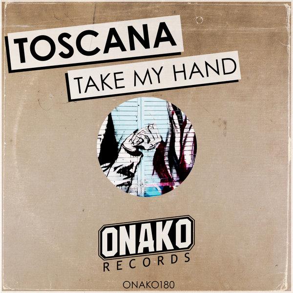 Toscana - Take My Hand