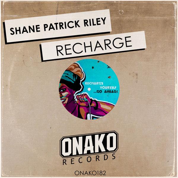 Shane Patrick Riley - Recharge
